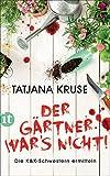 Der Gärtner war's nicht!: Die K&K-Schwestern ermitteln (insel taschenbuch) - Tatjana Kruse