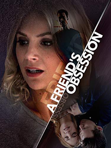 Amore e ossessione (A Friend's Obsession)