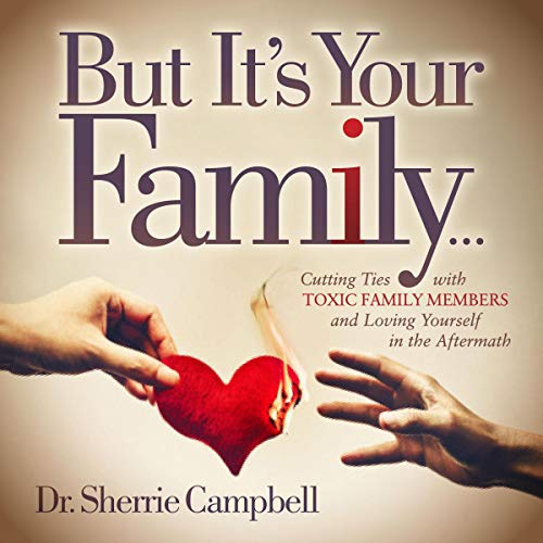 But It's Your Family... Audiobook By Dr. Sherrie Campbell cover art