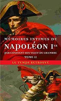 Memoires intimes de napoleon 1e par constant, son valet de chambre par Constant Wairy