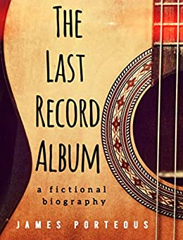Book cover image for The Last Record Album - a fictional biography