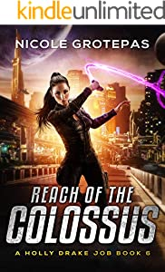 Reach of the Colossus: A Steampunk Space Opera Adventure (Holly Drake Jobs Book 6)