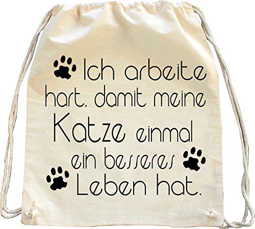 Mister Merchandise Turnbeutel Natur Rucksack Ich arbeite hart, damit Mein Katze einmal EIN besseres Leben hat. Katzen Katze Cat Kater Pussy Muschi Beutel Tasche Natur