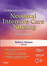Certification and Core Review for Neonatal Intensive Care Nursing (Watson, Certification and Core Review for Neonatal Intensive Care Nursing)