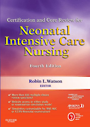 Certification and Core Review for Neonatal Intensive Care Nursing (Watson, Certification and Core Review for Neonatal In