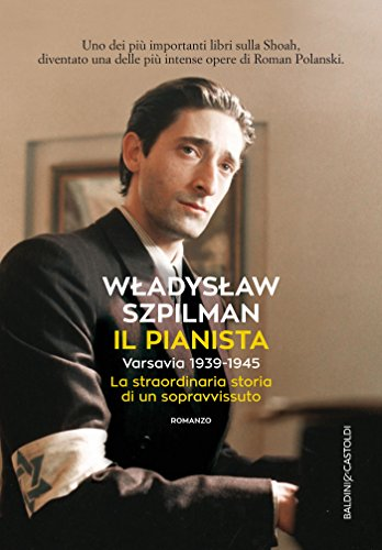 Il pianista: Varsavia 1939-1945 La straordinaria storia di un sopravvissuto