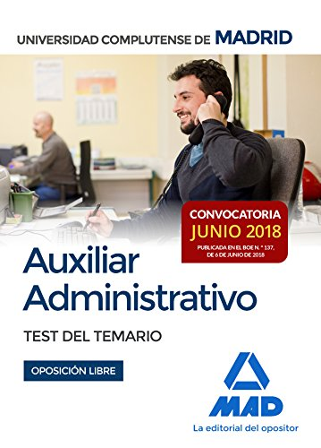 Auxiliar Administrativo de la Universidad Complutense de Madrid. Test del temario (Convocatoria junio 2018; Oposición libre)