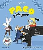 Paco y Mozart. Libro musical (Libros con sonido)