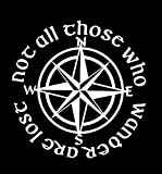 Astute Grace Not aII Those who Wander are Lost Vinyl Decal 5.75 inch Approx White AG-915