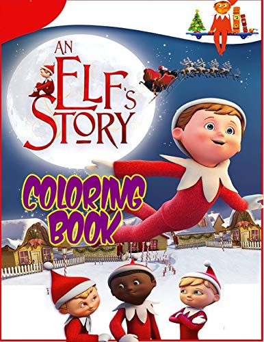 An Elf's Story Coloring Book: The Elf on the Shelf for Children   Perfect Birthday Gift   A Christmas Present for Kids