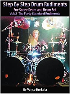 Step By Step Drum Rudiments For Snare Drum and Drum Set: The Forty Standard Rudiments