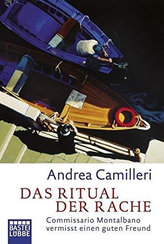 Das Ritual der Rache: Commissario Montalbanos dreizehnter Fall. Roman: Commissario Montalbano vermisst einen guten Freund. Roman