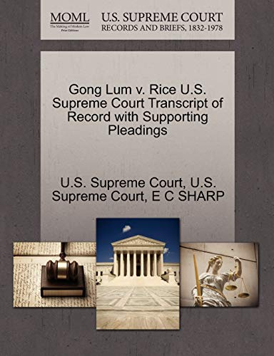 Compare Textbook Prices for Gong Lum v. Rice U.S. Supreme Court Transcript of Record with Supporting Pleadings  ISBN 9781270216896 by SHARP, E C,U.S. Supreme Court,U.S. Supreme Court