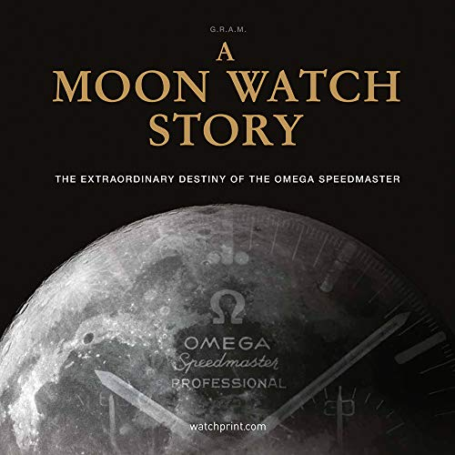 Compare Textbook Prices for A Moon Watch Story: The Extraordinary Destiny of the Omega Speedmaster  ISBN 9782940506415 by G.R.A.M