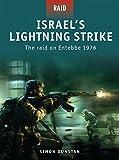 Israel s Lightning Strike: The raid on Entebbe 1976 by Simon Dunstan (2009-09-22)