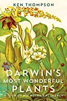 Darwin's Most Wonderful Plants: A Tour of His Botanical Legacy