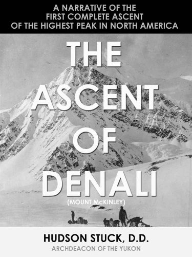 The Ascent of Denali - Mt. McKinley (Illustrated)