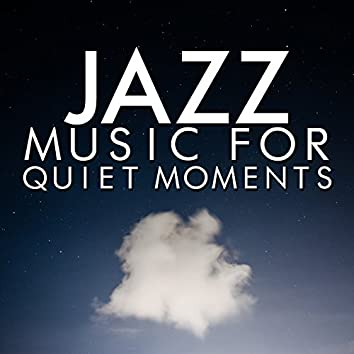 Jazz Music for Quiet Moments