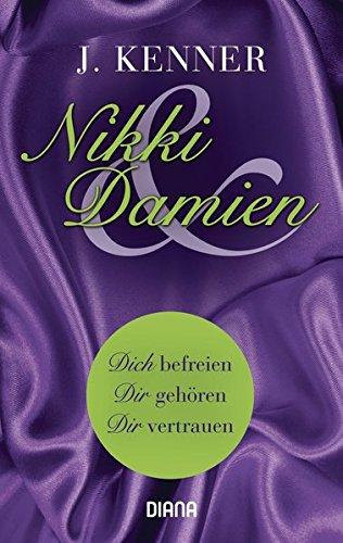 Nikki & Damien (Stark Novella 1-3): Dich befreien - Dir gehören - Dir vertrauen