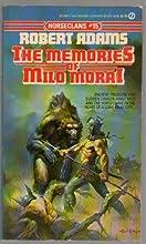 The Memories of Milo Morai (Horseclans, #15)
