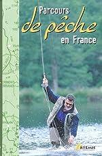 Parcours de pêche en France de Hervé Chaumeton