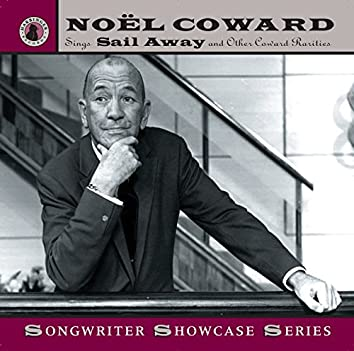 "Noël Coward Sings ""Sail Away"" and Other Coward Rarities (Recordings 1944-1961)"