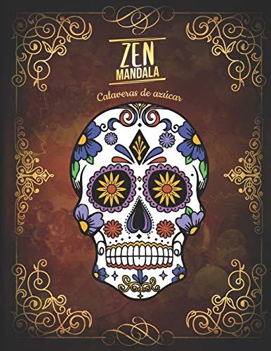 Zen Mandala: Libro para colorear Calaveras de azúcar | 3 niveles de dificultad | 30 Mandalas de calaveras | 8.5