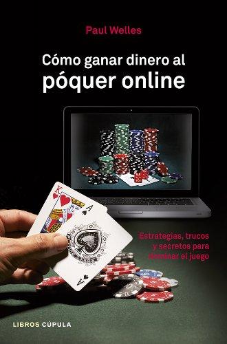 Cómo ganar dinero al póquer online: Estrategias, trucos y secretos para dominar el juego (Hobbies)