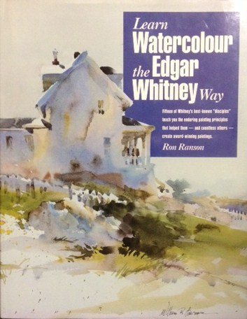 Learn Watercolour the Edgar Whitney Way (Ron Ranson's Painting School)
