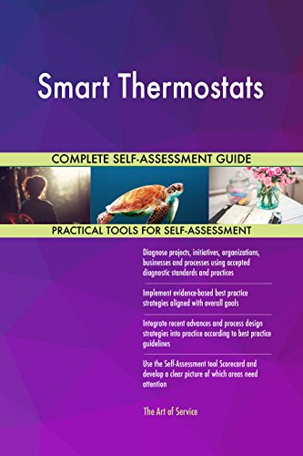 Smart Thermostats All-Inclusive Self-Assessment - More than 710 Success Criteria, Instant Visual Insights, Comprehensive Spreadsheet Dashboard, Auto-Prioritized for Quick Results