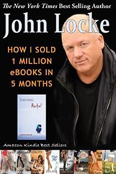 How I Sold 1 Million eBooks in 5 Months! by [John Locke]