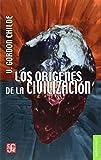 ORIGENES DE LA CIVILIZACIONES (Historia)