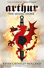 Arthur: The Seeing Stone: Book 1