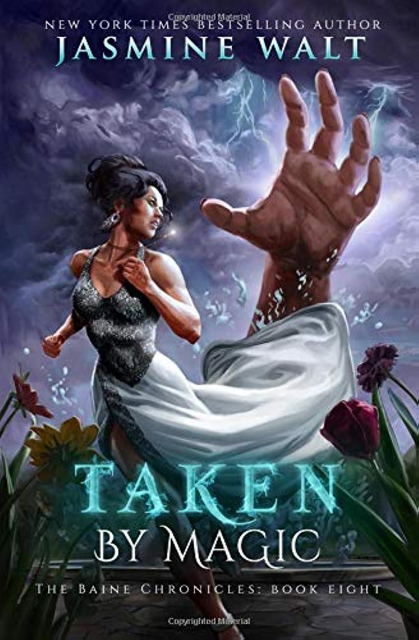 賄賂フォーマル火山のTaken by Magic: a New Adult Fantasy Novel (The Baine Chronicles)