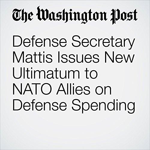 Defense Secretary Mattis Issues New Ultimatum to NATO Allies on Defense Spending  copertina