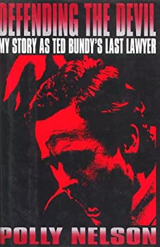 Defending the Devil: My Story as Ted Bundy's Last Lawyer 0688108237 Book Cover