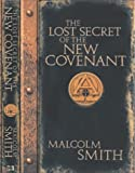 The Lost Secret of the New Covenant