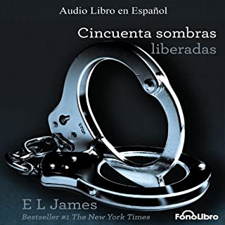 Cincuenta Sombras Liberadas [Fifty Shades Freed] audiobook cover art