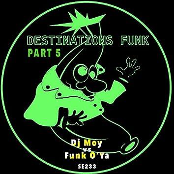 Destinations Funk, Pt. 5