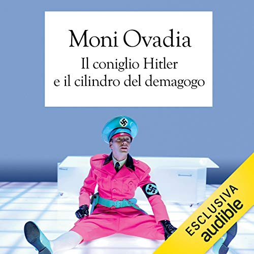 Il coniglio Hitler e il cilindro del demagogo copertina