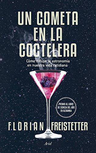 Un cometa en la coctelera: Cómo influye la astronomía en nuestra vida cotidiana (Claves) (Spanish Edition)