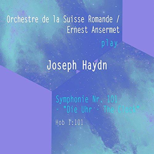Orchestre de la Suisse Romande / Ernest Ansermet: Josef Haydn: Symphonie Nr. 101 -