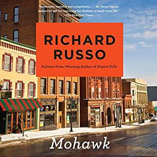 Mohawk                   By:                                                                                                                                 Richard Russo                               Narrated by:                                                                                                                                 Amanda Carlin                      Length: 13 hrs and 14 mins     9 ratings     Overall 3.9