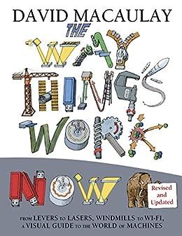 The Way Things Work Now by [David Macaulay]