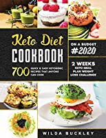 Keto Diet Cookbook #2020: 700 Quick & Easy Ketogenic Recipes that Anyone Can Cook 2-week Keto Meal Plan & Weight Loss Challenge