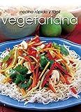 Vegetariana: Cocina Rapida Y Facil