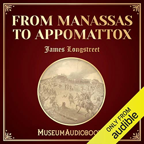 From Manassas to Appomattox Audiobook By James Longstreet cover art