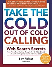 Take the Cold Out of Cold Calling( Web Search Secrets for the Inside Info on Companies Industries and People)[TAKE THE COLD OUT OF COLD C][Paperback]