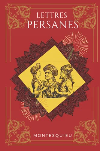 Lettres persanes: De Montesquieu | Texte intégral avec biographie de l'auteur