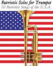 Patriotic Solos for Trumpet: 10 Patriotic Songs of the U.S.A.